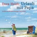 Dora Heldt - Urlaub mit Papa